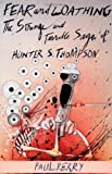 img - for Fear and Loathing: The Strange and Terrible Saga of Hunter S. Thompson by Perry, Paul, Lovett, Lyle, Depp, Johnny (1993) Paperback book / textbook / text book