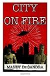 City On Fire: A Novelette