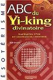 echange, troc A. Gesbert - ABC du yi king divinatoire