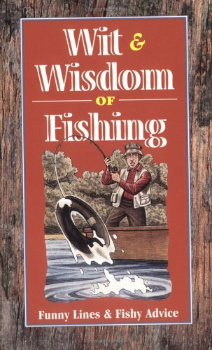 Wit and Wisdom of Fishing