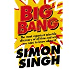 Big Bang: The Most Important Scientific Discovery of All Time and Why You Need to Know About Itby Simon Singh