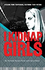 I Kidnap Girls: Stealing from traffickers, restoring their victims