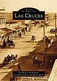 Las Cruces   (NM)  (Images of America)
