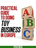 img - for The Practical Guide To Doing Toy Business In Europe book / textbook / text book