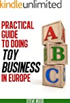 The Practical Guide To Doing Toy Busi...