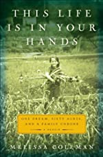 This Life Is in Your Hands: One Dream, Sixty Acres, and a Family Undone (P.S.)