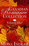 Canadian Romances Volume One (Canadian Romance Collection Book 1) (English Edition)