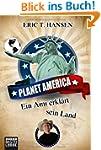 Planet America: Ein Ami erkl�rt sein...