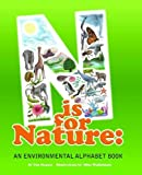 N is for Nature: An Environmental Alphabet Book [Hardcover]
