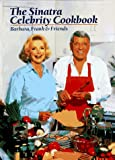 The Sinatra Celebrity Cookbook: Barbara, Frank & Friends
