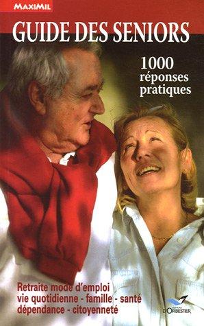 Guide des seniors : 1000 réponses pratiques