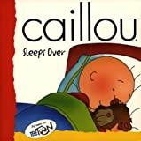 Caillou Sleeps Over