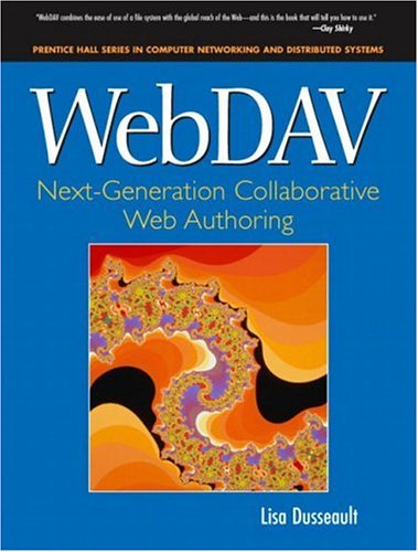 WebDAV: Next Generation Collaborative Web Authoring