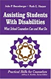 Assisting Students With Disabilities: What School Counselors Can and Must Do (Practical Skills for Counselors) (0803966482) by Baumberger, Julie P.