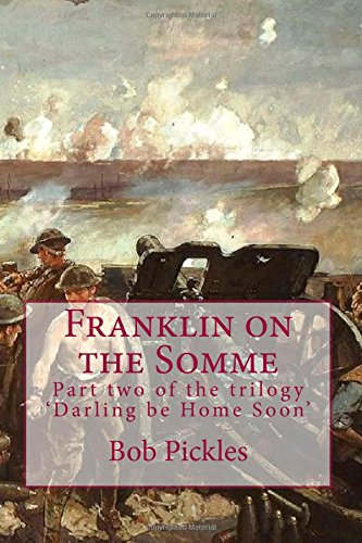 Franklin on the Somme: Part two of the trilogy 'Darling be Home Soon': Volume 2