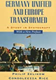 img - for By Philip D. Zelikow Germany Unified and Europe Transformed: A Study in Statecraft (Reprint) [Paperback] book / textbook / text book
