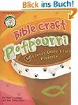 Bible Craft Potpourri: 50 Clever Bibl...