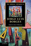 img - for The Cambridge Companion to Jorge Luis Borges (Cambridge Companions to Literature) book / textbook / text book