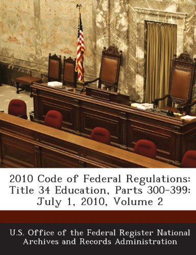 2010 Code of Federal Regulations: Title 34 Education, Parts 300-399: July 1, 2010, Volume 2