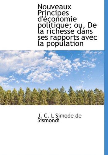 Nouveaux Principes d'économie politique; ou, De la richesse dans ses rapports avec la population