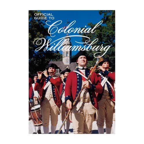 Official Guide to Colonial Williamsburg Michael Olmert, Suzanne E. Coffman and Peter Turner