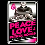 Peace, Love, and Petrol Bombs | D.D. Johnston
