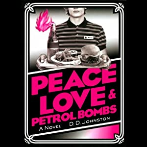 Peace, Love, and Petrol Bombs Audiobook