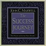 The Success Journey | John C. Maxwell