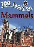 Mammals (100 Facts)