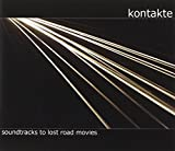 Soundtracks to Lost Road Movies by Kontakte