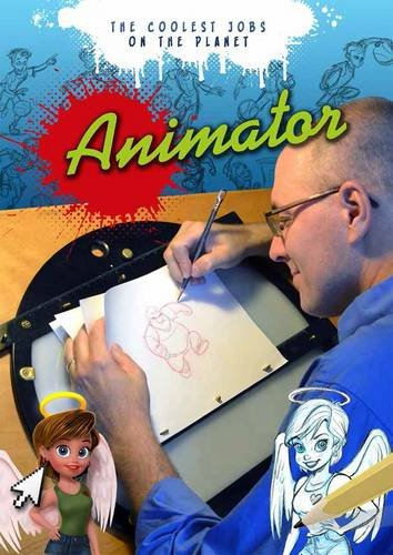 Animator (The Coolest Jobs on the Planet)