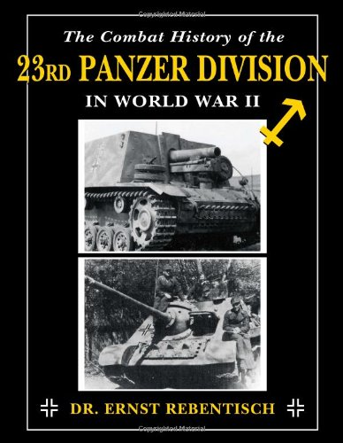 Combat History of the 23rd Panzer Division in World War II, The