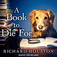 A Book to Die For: To Die For, Book 2 | Livre audio Auteur(s) : Richard Houston Narrateur(s) : Todd McLaren
