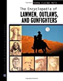 img - for The Encyclopedia of Lawmen, Outlaws, and Gunfighters (Facts on File Crime Library) book / textbook / text book