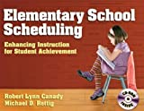 img - for Elementary School Scheduling: Enhacing Instruction for Student Achievement Har/Cdr edition by Robert Lynn Canady, Michael Rettig (2008) Hardcover book / textbook / text book