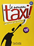 img - for Le nouveau taxi ! M thode de fran ais Volume 3 : B1 (plus CD ROM (French Edition) book / textbook / text book