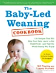 The Baby-Led Weaning Cookbook: 130 Re...