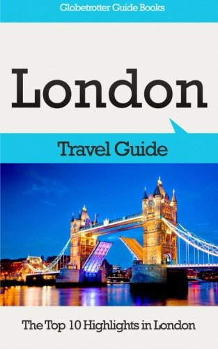London Travel Guide: The Top 10 Highlights in London (Globetrotter Guide Books) (Top Ten London compare prices)