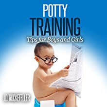 Potty Training: Tips for Boys and Girls (       UNABRIDGED) by J. D. Rockefeller Narrated by Phil Chenevert