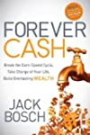 Forever Cash: Break the Earn-Spend Cy...