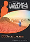 Double Cross (Robot Wars, Book 2)
