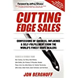 Cutting Edge Sales: Confessions of Success, Influence & Self-Fulfillment from the World's Finest Knife Dealers ~ Jon Berghoff