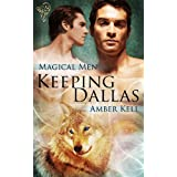 Keeping Dallas (Magical Men) ~ Amber Kell