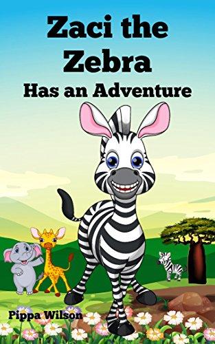Book: Zaci the Zebra Has an Adventure by Pippa Wilson