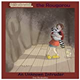 Rudy the Rougarou: An Unknown Intruder