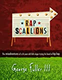 img - for Rapscallions - The Misadventures Of A 61-Year-Old Folk Singer Trying His Hand At Hip-Hop book / textbook / text book