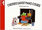 Chester's Easiest Piano Course: Bk.1