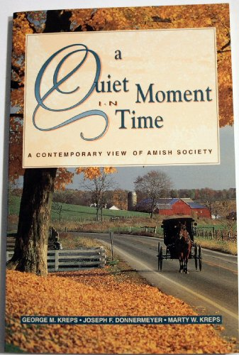 Quiet Moment in Time: A Contemporary View of Amish Society