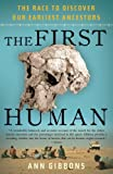 Image of The First Human: The Race to Discover Our Earliest Ancestors