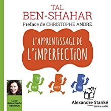 L'apprentissage de l'imperfection | Livre audio Auteur(s) : Tal Ben-Shahar Narrateur(s) : Guila Clara Kessous